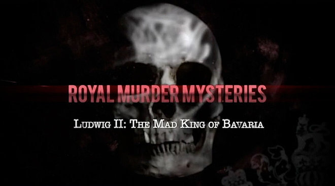 Please click on the Link in the text to view the video: Royal Murder Mysteries-King Ludwig II  ©Like A Shot Entertainment